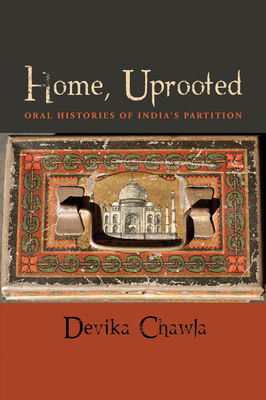 Home, Uprooted: Oral Histories of India's Partition - Chawla, Devika