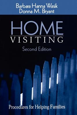 Home Visiting: Procedures for Helping Families - Wasik, Barbara Hanna, Dr., and Bryant, Donna