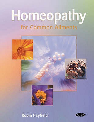 Homeopathy for Common Ailments - Hayfield, Robin