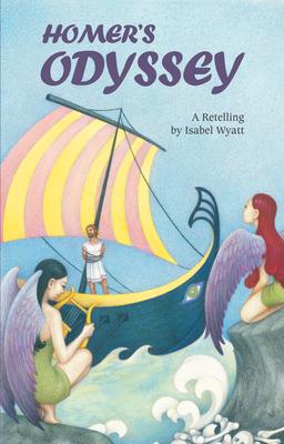 """Homer's """"Odyssey"""": A Retelling by Isabel Wyatt - Wyatt, Isabel"""