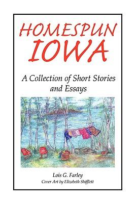 Homespun Iowa - Farley, Lois G