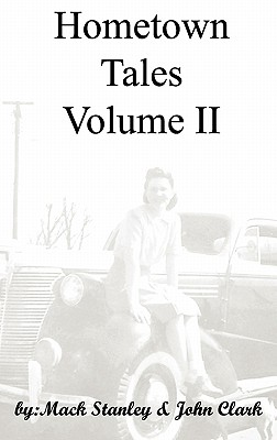 Hometown Tales, Volume II - Stanley, Mack, and Clark, Kj (Editor), and Clark, John, PhD (Contributions by)