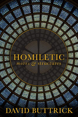 Homiletic Moves and Structures - Buttrick, David G