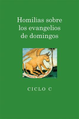 Homilias Sobre los Evangelios de Domingos: Ciclo C - Alfaro, Juan I