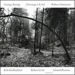 Hommage à R. Sch.: György Kurtág, Robert Schumann - Eduard Brunner (clarinet); Kim Kashkashian (viola); Robert Levin (piano)