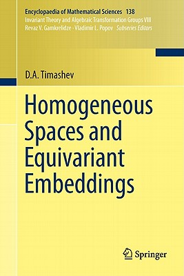 Homogeneous Spaces and Equivariant Embeddings - Timashev, D.A.