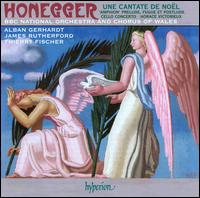 Honegger: Une Cantate de No�l; Horace Victorieux - Alban Gerhardt (cello); Dean Close School Chamber Choir; James Rutherford (baritone); Robert Court (organ);...