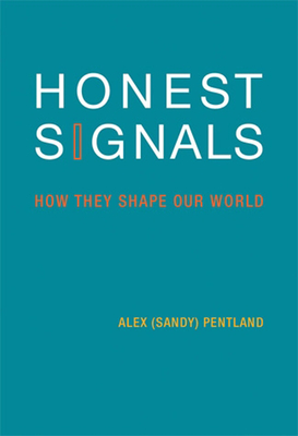 Honest Signals: How They Shape Our World - Pentland, Alex
