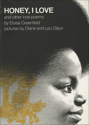 Honey, I Love and Other Poems - Greenfield, Eloise