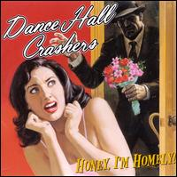 Honey I'm Homely - Dance Hall Crashers