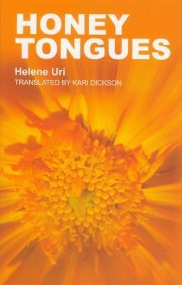 Honey Tongues - Uri, Helene (Translated by), and Dickson, Kari (Translated by)