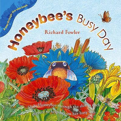 Honeybee's Busy Day - Fowler, Richard