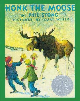 Honk the Moose - Stong, Phil, and Strong, Phil