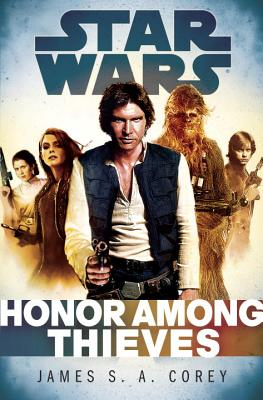 Honor Among Thieves: Star Wars (Empire and Rebellion) - Corey, James S a
