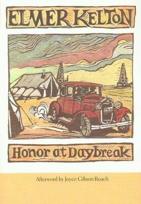 Honor at Daybreak - Kelton, Elmer, and Roach, Joyce Gibson (Afterword by)