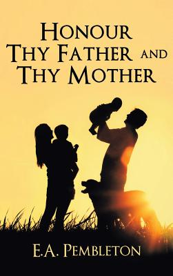 Honor Thy Father and Thy Mother - Pembleton, Ephraim