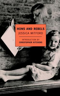 Hons and Rebels - Mitford, Jessica, Professor, and Hitchens, Christopher (Introduction by)