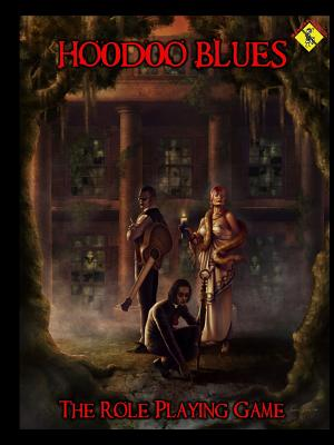 Hoodoo Blues the Role Playing Game - St Claire-King, Brian, and Warner, Carl