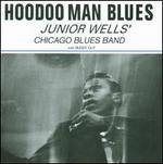 Hoodoo Man Blues - Junior Wells' Chicago Blues Band/Buddy Guy