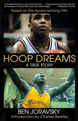 Hoop Dreams: A True Story of Hardship and Triumph - Joravsky, Ben, and Barkley, Charles (Introduction by)