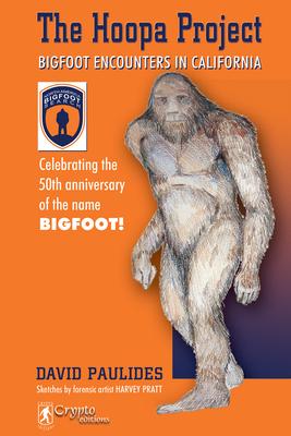 Hoopa Project: Bigfoot Encounters in California - Paulides, David