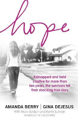 Hope: A Memoir of Survival - Berry, Amanda, and DeJesus, Gina