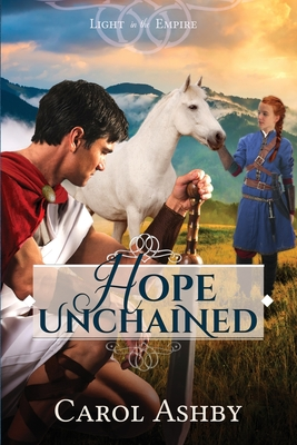 Hope Unchained - Ashby, Carol