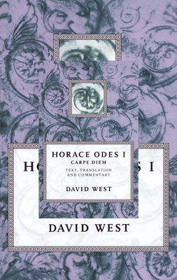 Horace: Odes I: Carpe Diem - Horace, and West, David (Translated by)