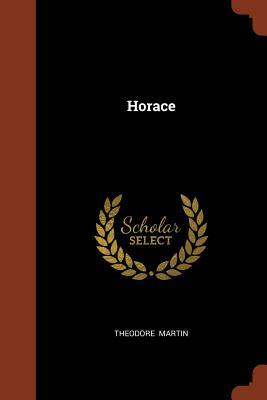 Horace - Martin, Theodore, Sir