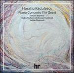 """Horatiu Radulescu: Piano Concerto """"The Quest"""""""