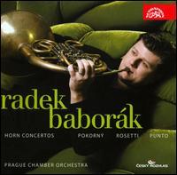 Horn Concertos by Pokorny, Rosetti & Punto - Radek Baborák (french horn); Prague Chamber Orchestra