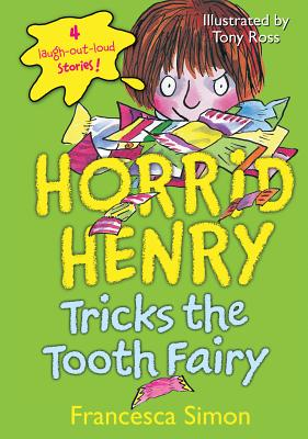 Horrid Henry Tricks the Tooth Fairy - Simon, Francesca