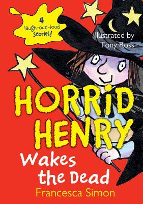 Horrid Henry Wakes the Dead - Simon, Francesca