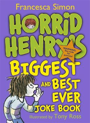 Horrid Henry's Biggest and Best Ever Joke Book - 3-in-1: Horrid Henry's Joke Book/Mighty Joke Book/Jolly Joke Book - Simon, Francesca