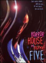 Horror House on Highway 5 - Richard Casey
