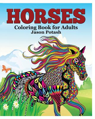 Horses Coloring Book for Adults - Potash, Jason
