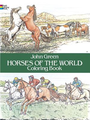 Horses of the World Coloring Book - Green, John, and Dover Coloring Book Editors, and Coloring Books