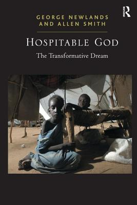 Hospitable God: The Transformative Dream - Newlands, George, and Smith, Allen
