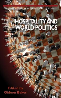 Hospitality and World Politics - Baker, Gideon