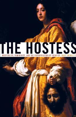 Hostess: Hospitality, Femininity, and the Expropriation of Identity - McNulty, Tracy
