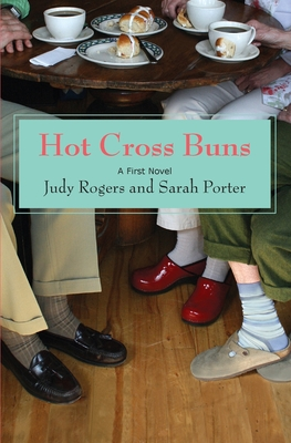 Hot Cross Buns: A First Novel - Rogers, Judy, and Porter, Sarah