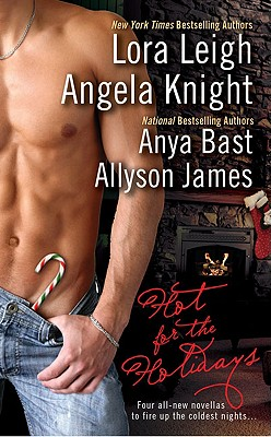 Hot for the Holidays - Leigh, Lora, and Knight, Angela, and Bast, Anya