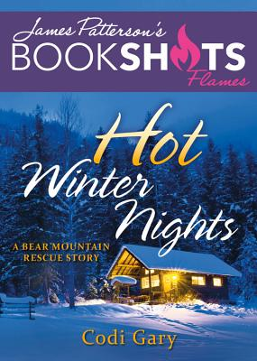 Hot Winter Nights: A Bear Mountain Rescue Story - Gary, Codi, and Patterson, James (Foreword by)