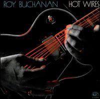 Hot Wires - Roy Buchanan