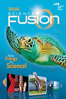 Houghton Mifflin Harcourt Science Fusion Texas: Student Edition Grade 2 2015 - Houghton Mifflin Harcourt (Prepared for publication by)