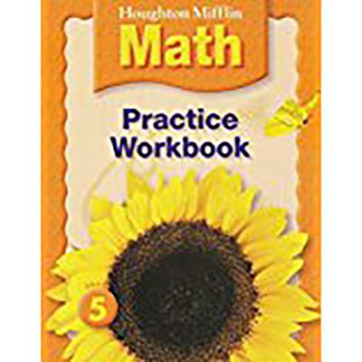 Houghton Mifflin Math (C) 2005: Practice Workbook Grade 5 - Houghton Mifflin Company (Prepared for publication by)