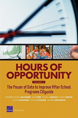 Hours of Opportunity: The Power of Data to Improve After-School Programs Citywide - McCombs, Jennifer Sloan, and Orr, Nate, and Bodilly, Susan J