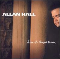 House of a Thousand Dreams - Allan Hall