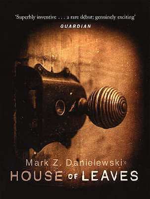 House of Leaves - Danielewski, Mark Z.