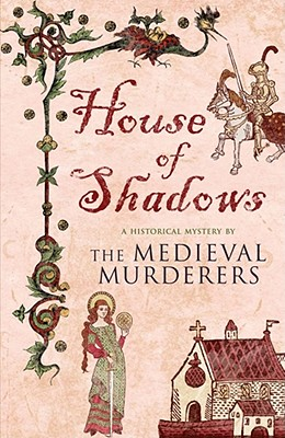 House of Shadows - Medieval Murderers, The